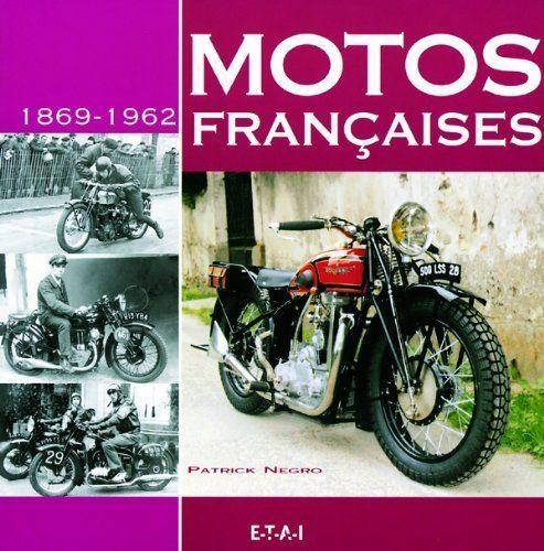 Motos Françaises 1869 - 1962