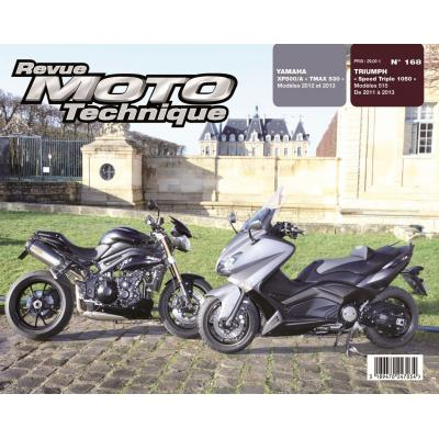 Revue Moto Technique 168 Triumph Speed Triple 1050 / Yamaha T-Max 530