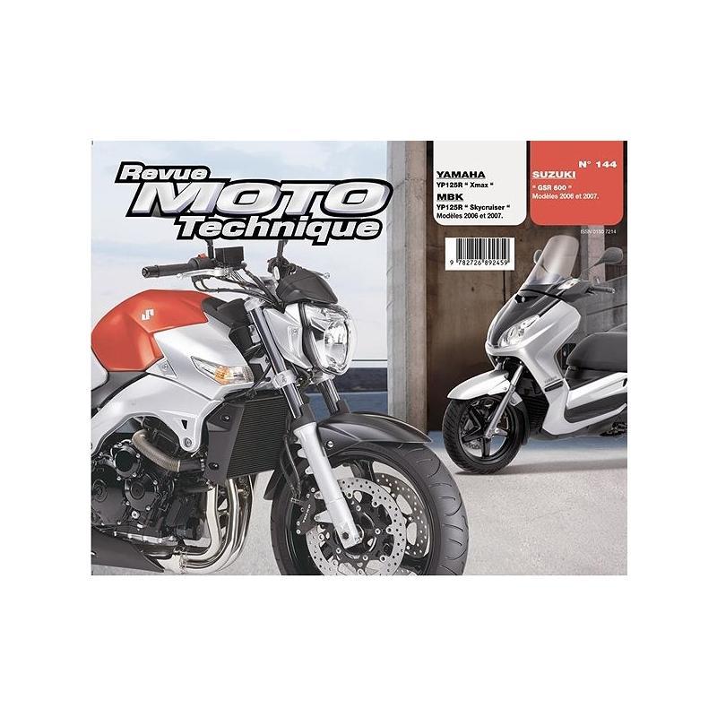 Revue Moto Technique 144.1 Suzuki GSR600 / Yamaha X-Max 125 / MBK Skycruiser