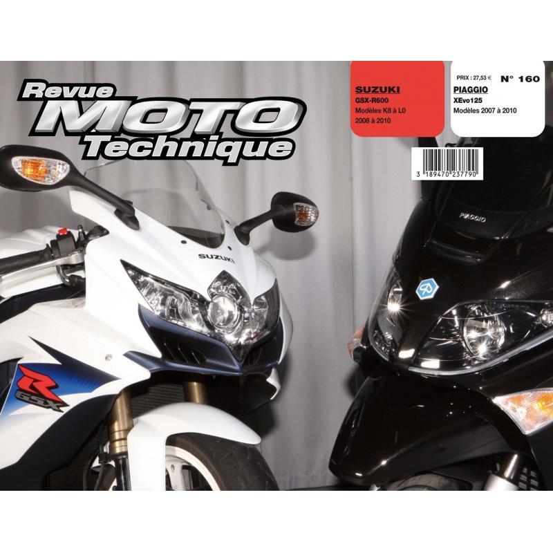 Revue Moto Technique 160 Piaggio X-EVO 125 07-10 / Suzuki GSX-R 600 08-10
