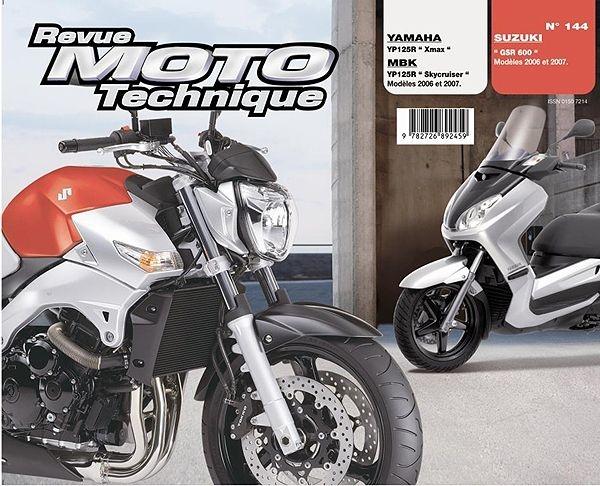 Revue Moto Technique 144.1 Suzuki GSR600 / Yamaha X-Max 125 / MBK Skyc